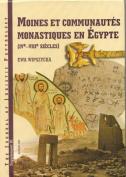 Moines et Communautes Monastiques en Egypte, IVe-VIII Siecles