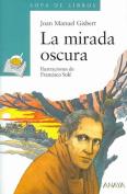 La Mirada Oscura [Spanish]