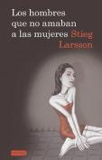 Los Hombres Que No Amaban a Las Mujeres [Spanish]