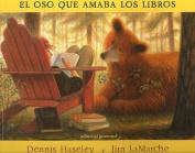 El Oso Que Amaba los Libros = A Story for Bear [Spanish]