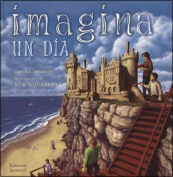 Imagina un Dia = Imagine a Day [Spanish]