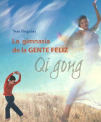 La Gimnasia de La Gente Feliz [Spanish]