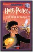 Harry Potter y El Caliz de Fuego = Harry Potter and the Goblet of Fire [Spanish]