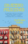 Objetivo: Felicidad [Spanish]