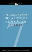 Un Comentario de la Epistola A los Galatas [Spanish]