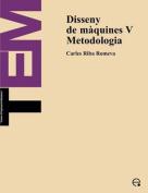 Disseny De Maquines V. Metodologia