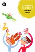 El Regreso de Doble-P [Spanish]
