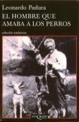 El Hombre Que Amaba A los Perros  [Spanish]