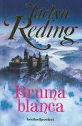 Bruma Blanca  [Spanish]