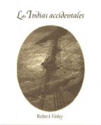 Las Indias Accidentales [Spanish]