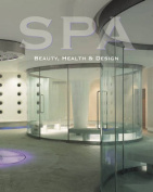 Spa: Beauty, Health and Design