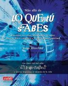 Mas Alla de Lo Que Tu Sabes [Spanish]