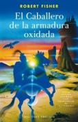 El Caballero de la Armadura Oxidada [Spanish]