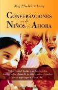 Conversaciones Con los Ninos de Ahora [Spanish]