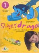 Superdrago 1 Student Book  [Spanish]