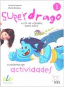 Superdrago 1 Exercises Book  [Spanish]