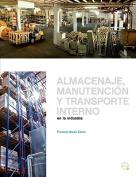 Almacenaje, Manutencion Y Trasporte Interno En La Industria