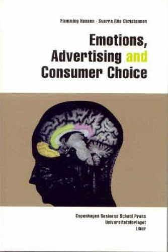 Emotions, Advertising and Consumer Choice by Flemming Hansen.
