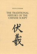 The Traditional History of the Chinese Script