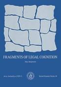 Fragments of Legal Cognition