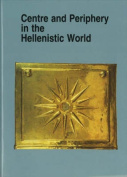 Centre and Periphery in the Hellenistic World