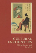 Cultural Encounters, China, Japan and the West
