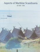 Aspects of Maritime Scandinavia, AD 200-1200