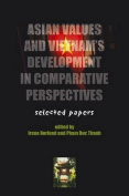 Asian Values and Vietnam's Development in Comparative Perspectives