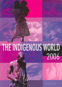 The Indigenous World: 2006