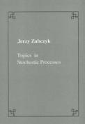 Topics in stochastic processes