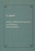 Abstract Differential Equations and Nonlinear Mixed Problems