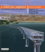 The Bridge on the Adriatic Sea