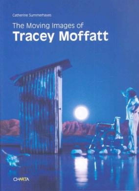 Tracey Moffatt: The Moving Image