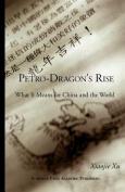 Petro-Dragon's Rise