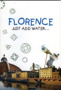 Florence - Just Add Water