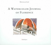A Watercolor Journal of Florence