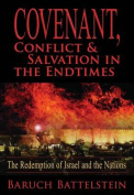 Covenant, Conflict & Salvation in the End-Times  : The Redemption of Israel and the Nations