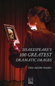 Shakespeare's 100 Greatest Dramatic Images