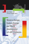 Western Europe, Eastern Europe and World Development 13th-18th Centuries