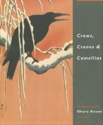 Crows, Cranes & Camellias  : The Natural World of Ohara Koson 1877-1945