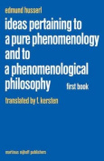 Ideas Pertaining to a Pure Phenomenology and to a Phenomenological Philosophy: First book