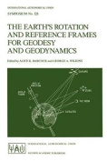 The Earth's Rotation and Reference Frames for Geodesy and Geodynamics