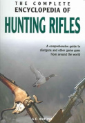 Complete Encyclopedia of Hunting Rifles
