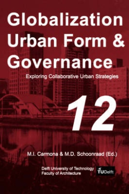 Exploring Collaborative Urban Strategies (Globalization Urban Form and Governance S.)