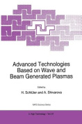 Advanced Technologies Based on Wave and Beam Generated Plasmas (NATO Science Partnership Subseries