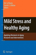 Mild Stress and Healthy Aging