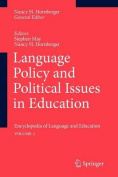 Language Policy and Political Issues in Education; Encyclopedia of Language and EducationVolume 1