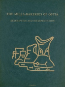The Mills-Bakeries of Ostia