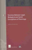 Tensions Between Legal, Biological and Social Conceptions of Parentage