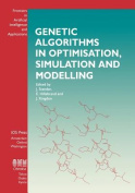 Genetic Algorithms in Optimisation, Simulation and Modelling